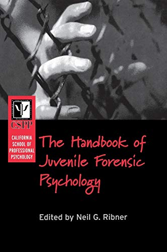 The California School of Professional Psychology Handbook of Juvenile Forensic Psychology 9780787959487