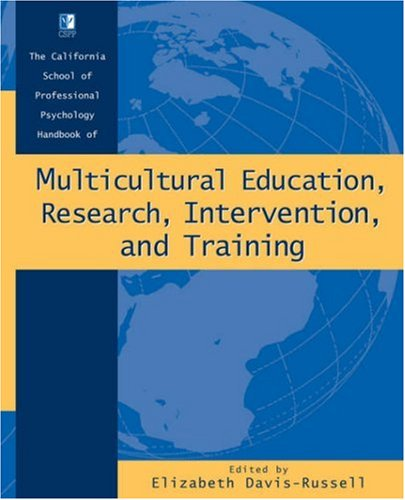 The California School of Professional Psychology Handbook of Multicultural Education, Research, Intervention, and Training 9780787957636