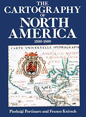 The Cartography of North America: 1500-1800 9780785810551