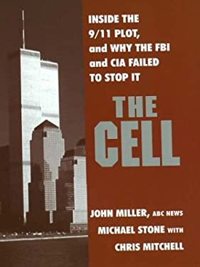 The Cell: Inside the 9/11 Plot & Why the FBI & CIA Failed to 9780786248988