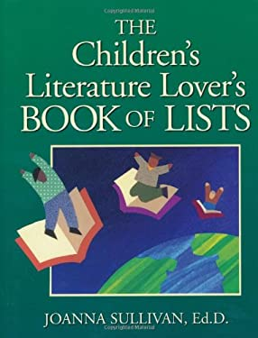 The Children's Literature Lover's Book of Lists 9780787965952