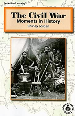The Civil War: Moments in History 9780789129031