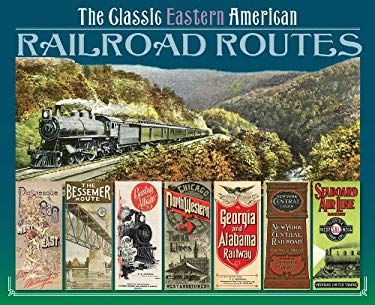 The Classic Eastern American Railroad Routes 9780785827443