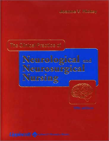 The Clinical Practice of Neurological and Neurosurgical Nursing 9780781726603