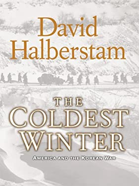The Coldest Winter: America and the Korean War 9780786298327