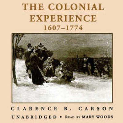 The Colonial Experience 1607-1774 9780786160136