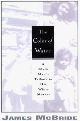 The Color of Water: A Black Man's Tribute to His White Mother 9780783818047