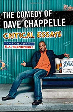 The Comedy of Dave Chappelle: Critical Essays 9780786441884