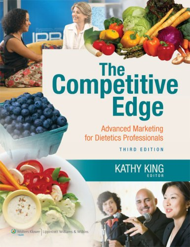 The Competitive Edge: Advanced Marketing for Dietetics Professionals 9780781798969