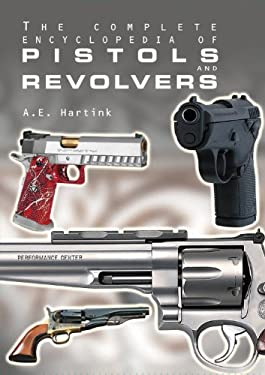 The Complete Encyclopedia of Pistols and Revolvers 9780785815198