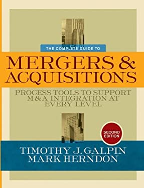 The Complete Guide to Mergers and Acquisitions: Process Tools to Support M&A Integration at Every Level 9780787994600