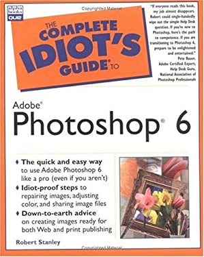 The Complete Idiot's Guide to Adobe Photoshop 6 9780789724243