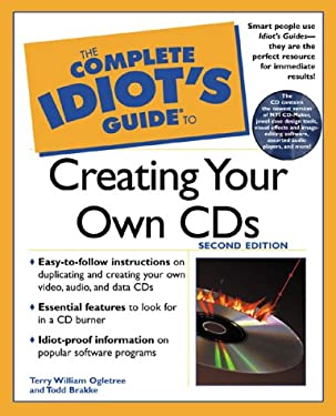 The Complete Idiot's Guide to Creating Your Own CDs [With CDROM] 9780789724922