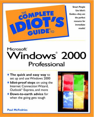 The Complete Idiot's Guide to Microsoft Windows 2000 Professional 9780789721297