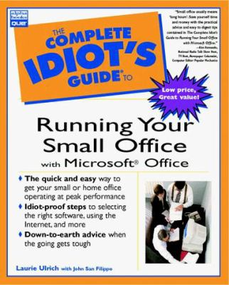 The Complete Idiot's Guide to Running Your Small Office with Microsoft Office