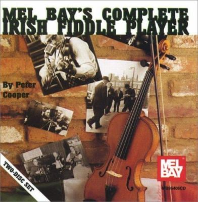 The Complete Irish Fiddle Player 9780786604173