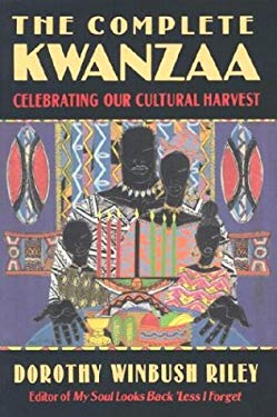 The Complete Kwanzaa: Celebrating Our Cultural Harvest 9780785816973