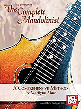 The Complete Mandolinist: A Comprehensive Method [With CD] 9780786677269