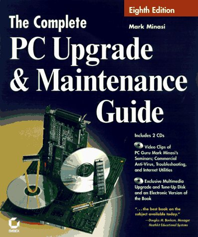 The Complete PC Upgrade and Maintenance Guide 9780782121513