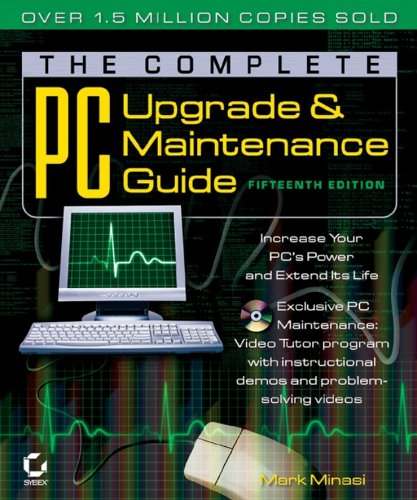 The Complete PC Upgrade and Maintenance Guide 9780782143102