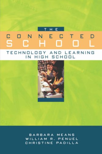 The Connected School: Technology and Learning in High School 9780787959531