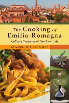 The Cooking of Emilia Romagna: Culinary Treasures of Northern Italy 9780781812566