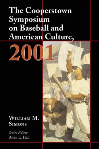 The Cooperstown Symposium on Baseball and American Culture 9780786413577