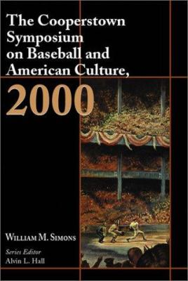 The Cooperstown Symposium on Baseball and American Culture 9780786411207