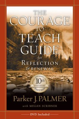 The Courage to Teach Guide for Reflection and Renewal [With DVD] 9780787996871