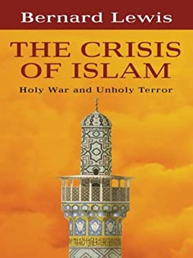 The Crisis of Islam: Holy War and Unholy Terror 9780786257348