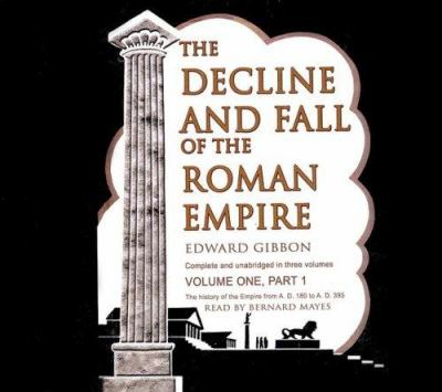 The Decline and Fall of the Roman Empire, Volume 1, Part 1 9780786160747