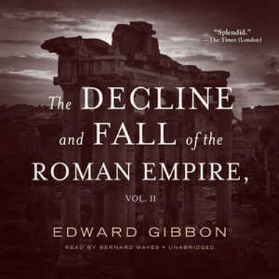 The Decline and Fall of the Roman Empire, Volume 2 9780786161065