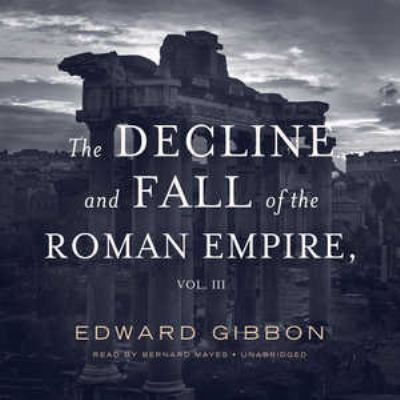 The Decline and Fall of the Roman Empire, Volume 3 9780786161096