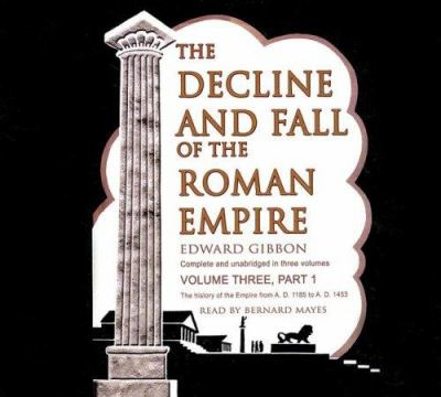 The Decline and Fall of the Roman Empire, Volume 3, Part 1 9780786161072
