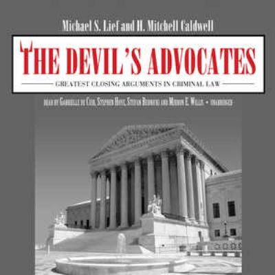 The Devil's Advocates: Greatest Closing Arguments in Criminal Law 9780786164264