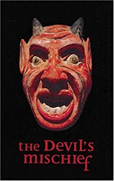 The Devil's Mischief: In Which His Own Story Is Told in Word and Pictures 9780789201362