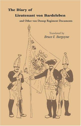 The Diary of Lieutenant Von Bardeleben and Other Von Donop Regiment 9780788410543