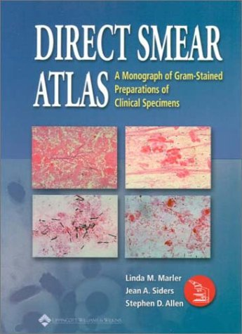 Direct Smear Atlas: A Monograph of Gram-Stained Preparations of Clinical Specimens 9780781726634