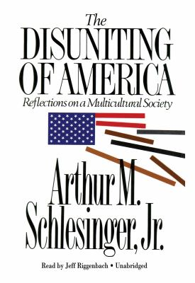 The Disuniting of America: Reflections on a Multicultural Society 9780786108855