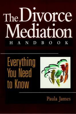 The Divorce Mediation Handbook: Everything You Need to Know 9780787908720