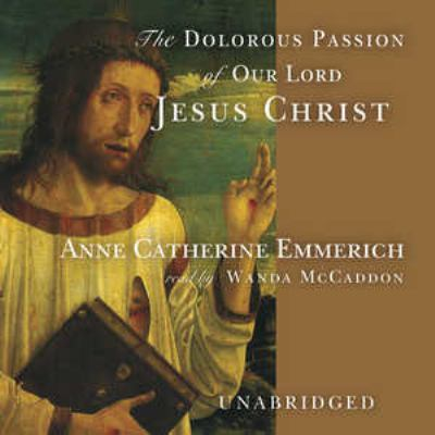 The Dolorous Passion of Our Lord Jesus Christ 9780786186136