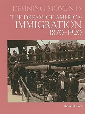 The Dream of America: Immigration 1870-1920 9780780810709