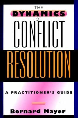 The Dynamics of Conflict Resolution: A Practitioner's Guide 9780787950194