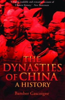 The Dynasties of China: A History 9780786712199