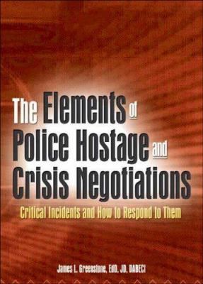 The Elements of Police Hostage and Crisis Negotiations 9780789018960