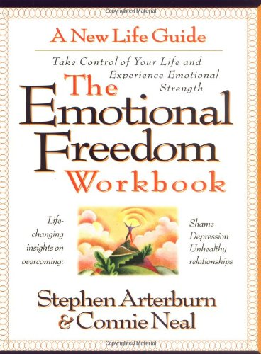 The Emotional Freedom Workbook: Take Control of Your Life and Experience Emotional Strength 9780785279181