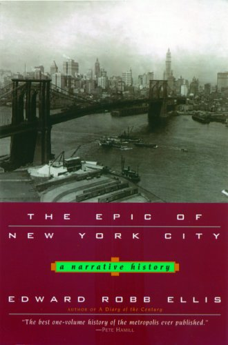 The Epic of New York City: A Narrative History 9780786714360