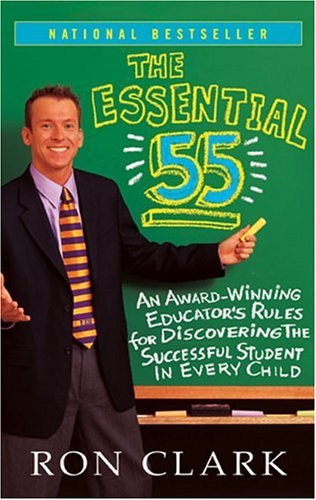 The Essential 55: An Award-Winning Educator's Rules for Discovering the Successful Student in Every Child 9780786888160