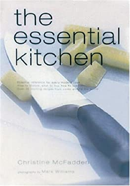 The Essential Kitchen: Basic Tools, Recipes, and Tips for Equipping a Classic Kitchen 9780789315564