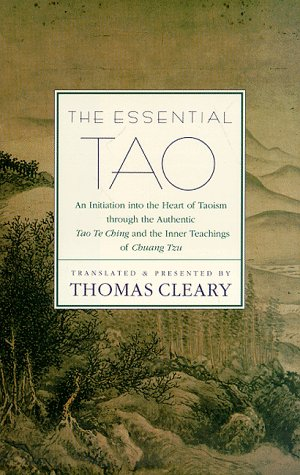 The Essential Tao: An Initiation Into the Heart of Taoism Through the Authentic Tao Te Ching and the Inner Teachings of Chuang-Tzu 9780785809050